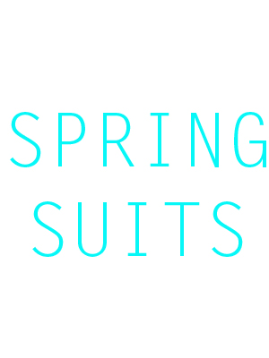 SPRING SUITS